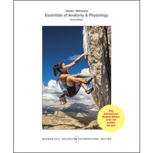 Essentials of Anatomy & Physiology (2nd Edition) Kenneth S. Saladin and Robin McFarland | 9781259254826