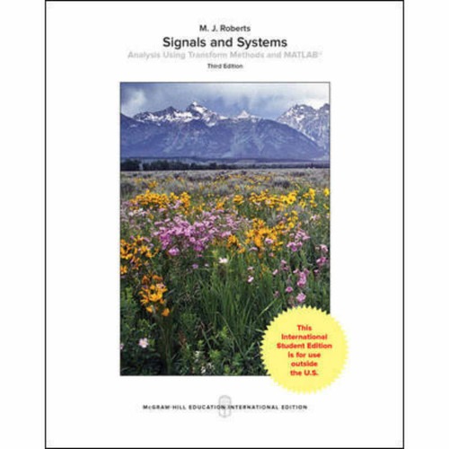 Signals and Systems: Analysis Using Transform Methods & MATLAB (3rd Edition) M.J. Roberts | 9781260083606