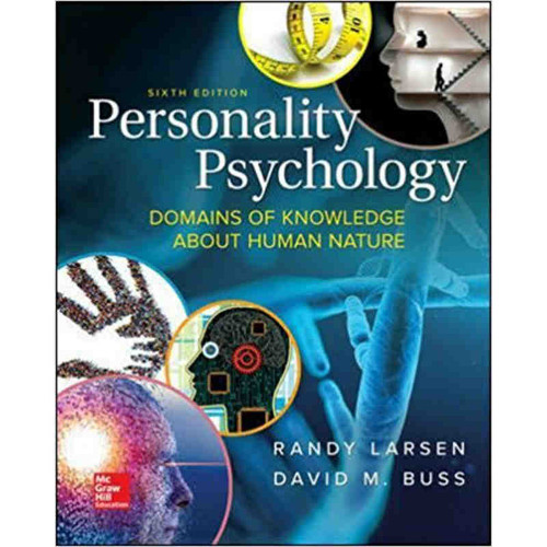 Personality Psychology: Domains of Knowledge About Human Nature (6th Edition) Randy J. Larsen and David M. Buss | 9781259870491