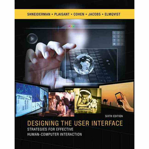 Designing the User Interface (6th Edition) Ben Shneiderman and Catherine Plaisant | 9780134380384