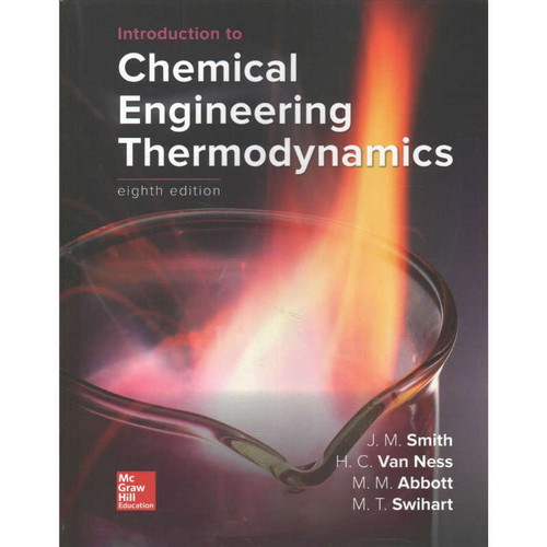 Introduction to Chemical Engineering Thermodynamics (8th Edition) Hendrick C Van Ness and Michael Abbott | 9781259696527