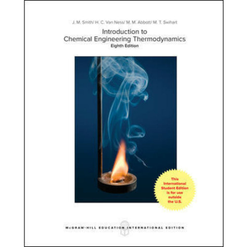 Introduction to Chemical Engineering Thermodynamics (8th Edition) Hendrick C Van Ness and Michael Abbott | 9781259921896