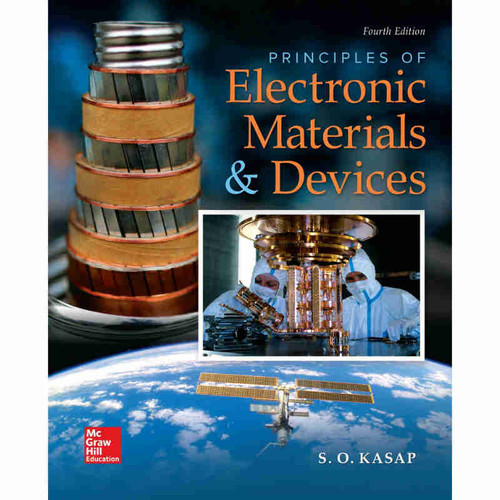 Principles of Electronic Materials and Devices (4th Edition) Safa O. Kasap | 9780078028182