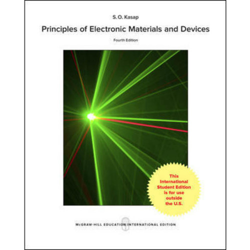 Principles of Electronic Materials and Devices (4th Edition) Safa O. Kasap | 9781259253553