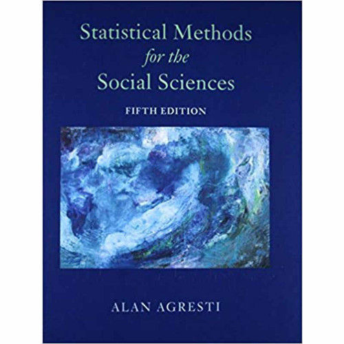 Statistical Methods for the Social Sciences (5th Edition) Alan Agresti | 9780134507101
