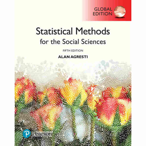 Statistical Methods for the Social Sciences (5th Edition) Alan Agresti | 9781292220314