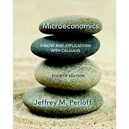 Microeconomics (4th Edition) Jeffrey M. Perloff | 9780134167381