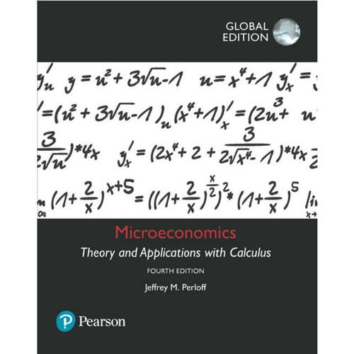 Microeconomics (4th Edition) Jeffrey M. Perloff | 9781292154459