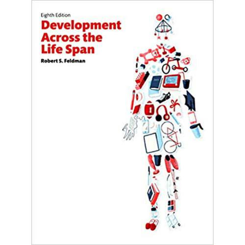 Development Across the Life Span (8th Edition) Robert S. Feldman | 9780134225890