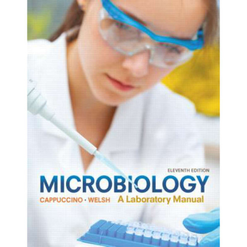 Microbiology (11th Edition) James G. Cappuccino and Chad T. Welsh | 9780134098630