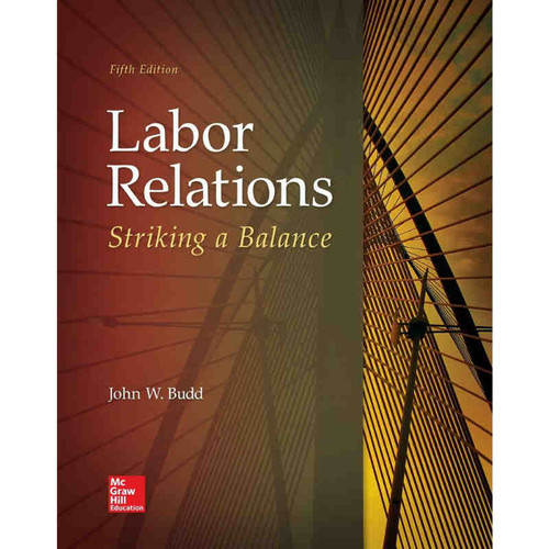 Labor Relations: Striking a Balance (5th Edition) John W. Budd | 9781259412387