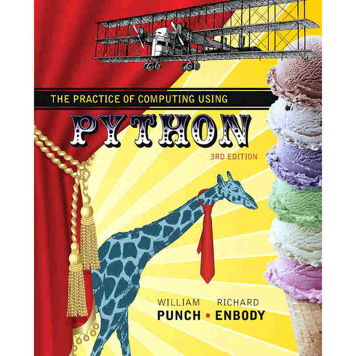 The Practice of Computing Using Python (3rd Edition) William F. Punch and Richard Enbody | 9780134379760