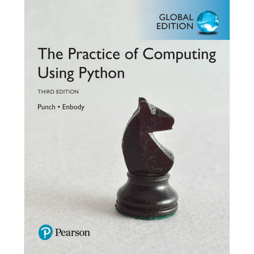 The Practice of Computing Using Python (3rd Edition) William F. Punch and Richard Enbody | 9781292166629