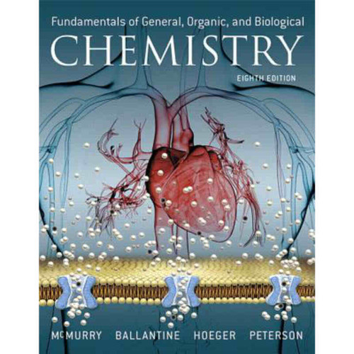 Fundamentals of General, Organic, and Biological Chemistry (8th Edition) John E. McMurry and David S. Ballantine | 9780134015187