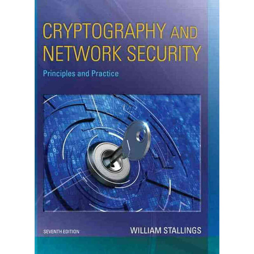 Cryptography and Network Security: Principles and Practice (7th Edition) William Stallings | 9780134444284