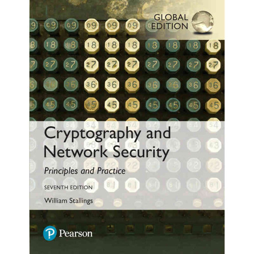 Cryptography and Network Security: Principles and Practice (7th Edition) William Stallings | 9781292158587