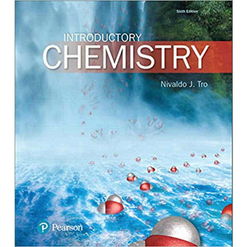 Introductory Chemistry (6th Edition) Nivaldo J. Tro | 9780134302386