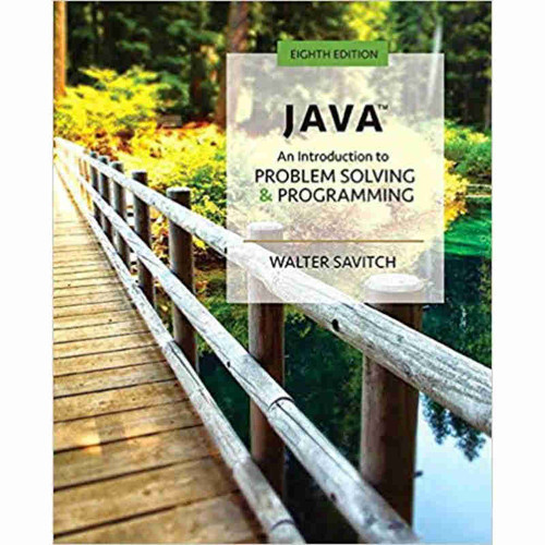 Java: An Introduction to Problem Solving and Programming (8th Edition) Walter Savitch | 9780134462035