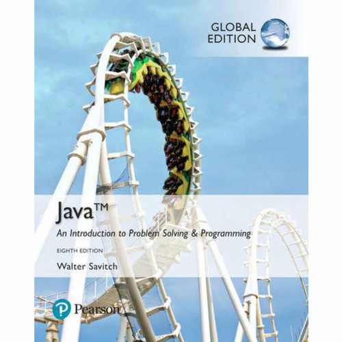 Java: An Introduction to Problem Solving and Programming (8th Edition) Walter Savitch | 9781292247472