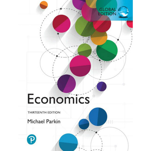 Economics (13th Edition) Michael Parkin | 9781292255460