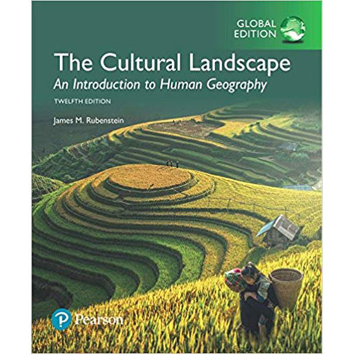 The Cultural Landscape: An Introduction to Human Geography (12th Edition) James Rubenstein | 9781292162096