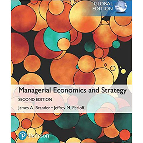 Managerial Economics and Strategy (2nd Edition) Jeffrey M. Perloff, James A. Brander | 9781292159140