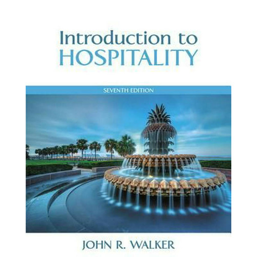 Introduction to Hospitality (7th Edition) John R. Walker | 9780133762761