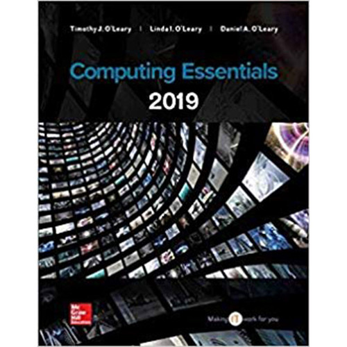 Computing Essentials 2019 (27th Edition) Timothy J O'Leary,  Linda I. O'Leary and Daniel O'Leary | 9781260096057