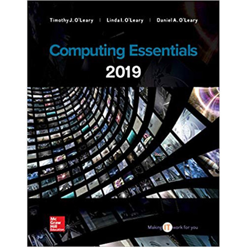 Computing Essentials 2019 (27th Edition) Timothy J O'Leary,  Linda I. O'Leary and Daniel O'Leary | 9781260210149