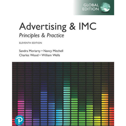 Advertising & IMC: Principles and Practice (11th Edition) Sandra Moriarty and Nancy Mitchell | 9781292262062