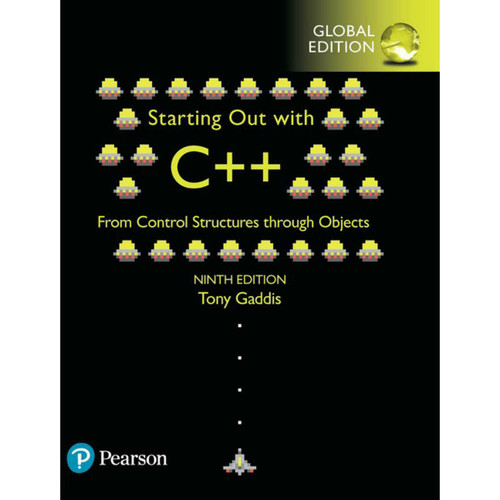 Starting Out with C++ from Control Structures to Objects (9th Edition) (9th Edition) Tony Gaddis | 9781292222332
