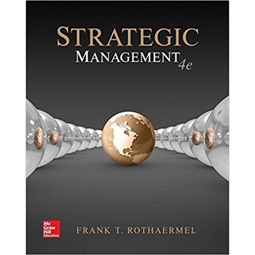 Strategic Management (4th Edition) Frank T. Rothaermel | 9781259927621