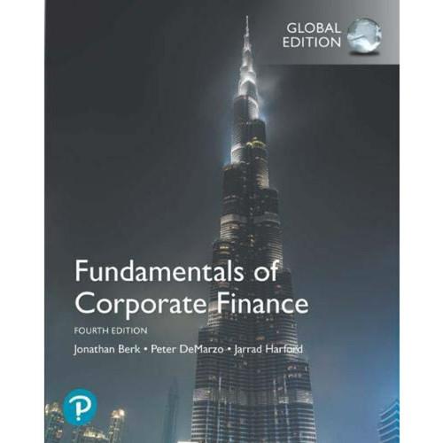 Fundamentals of Corporate Finance (4th Edition)Jonathan Berk, Peter DeMarzo and Jarrad Harford   9781292215075