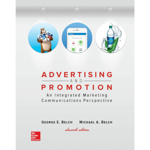 Advertising and Promotion: An Integrated Marketing Communications Perspective (11th Edition) George E Belch and Michael A Belch | 9781260152302