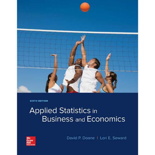 Applied Statistics in Business and Economics (6th Edition) David Doane and Lori Seward | 9781259957598