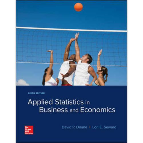 Applied Statistics in Business and Economics (6th Edition) David Doane and Lori Seward | 9781260092523