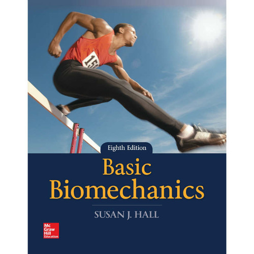Basic Biomechanics (8th Edition) Susan J Hall | 9781259913877