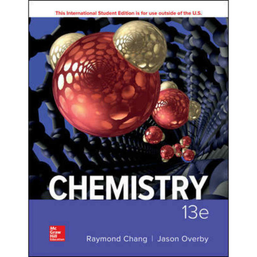 Chemistry (13th Edition) Raymond Chang and Jason Overby | 9781260085310