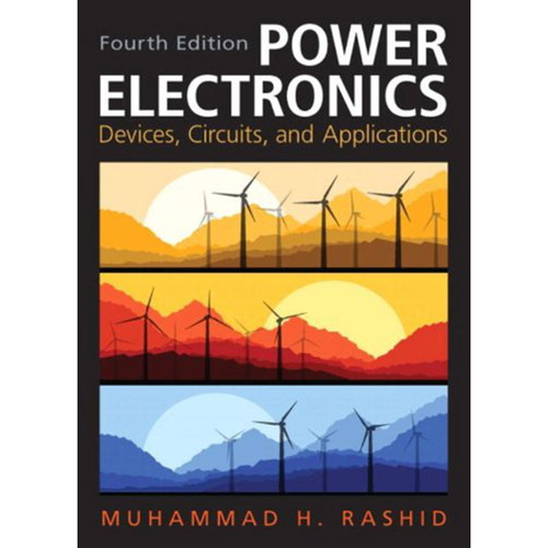 Power Electronics: Circuits, Devices & Applications (4th Edition) Rashid