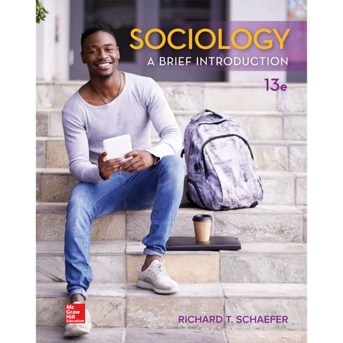 Sociology: A Brief Introduction (13th Edition) Richard T. Schaefer   9781260153798