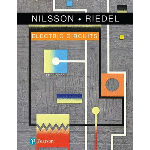 Electric Circuits (11th Edition) James W. Nilsson and Susan Riedel | 9780134746968
