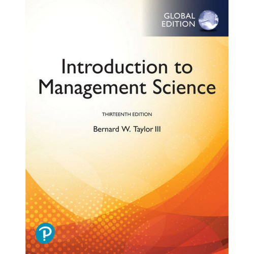 Introduction to Management Science (13th Edition) Bernard Taylor | 9781292263045