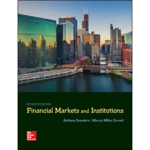 Financial Markets and Institutions (7th Edition) Anthony Saunders and Marcia Millon Cornett | 9781259919718