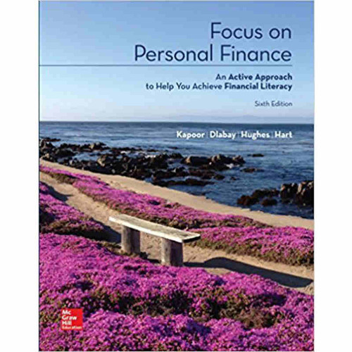 Focus on Personal Finance (6th Edition) Jack R. Kapoor and Les R. Dlabay | 9781259919657