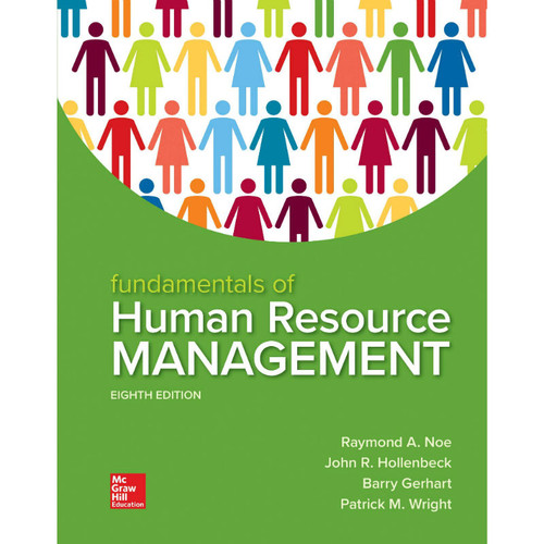 Fundamentals of Human Resource Management (8th Edition) Raymond Noe, John Hollenbeck, Barry Gerhart and Patrick Wright | 9781260079173