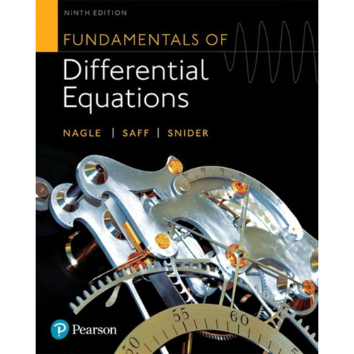 Fundamentals of Differential Equations (9th Edition) R. Kent Nagle, Edward B. Saff and Arthur David Snider | 9780321977069
