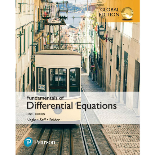 Fundamentals of Differential Equations (9th Edition) R. Kent Nagle, Edward B. Saff and Arthur David Snider | 9781292240992