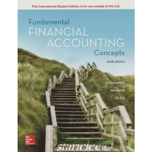 Fundamental Financial Accounting Concepts (10th Edition) Thomas Edmonds, Christopher Edmonds, Frances McNair and Philip Olds | 9781260091830