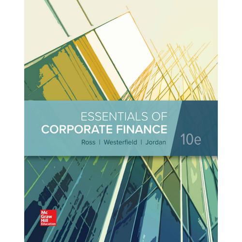 Essentials of Corporate Finance (10th Edition) Stephen Ross, Randolph Westerfield and Bradford Jordan | 9781260013955