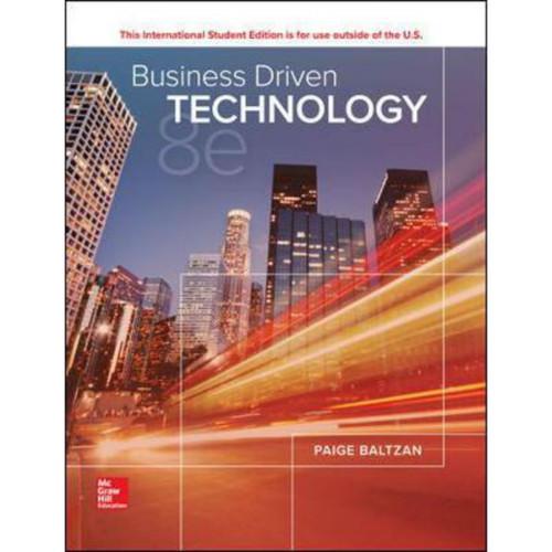 Business Driven Technology (8th Edition) Paige Baltzan | 9781260548105